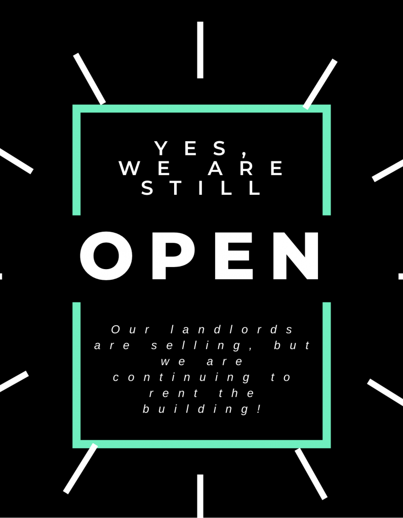 Yes, we are still open!